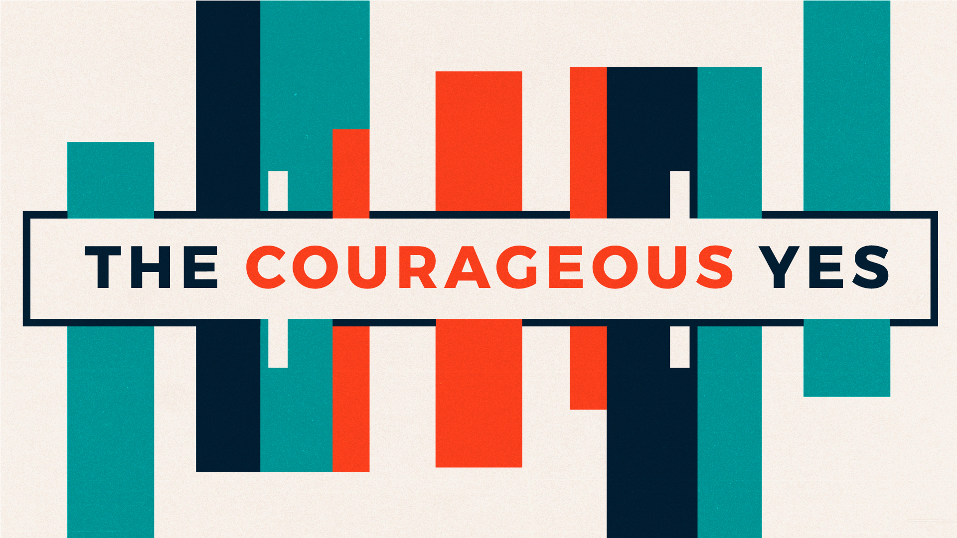 The Courageous Yes